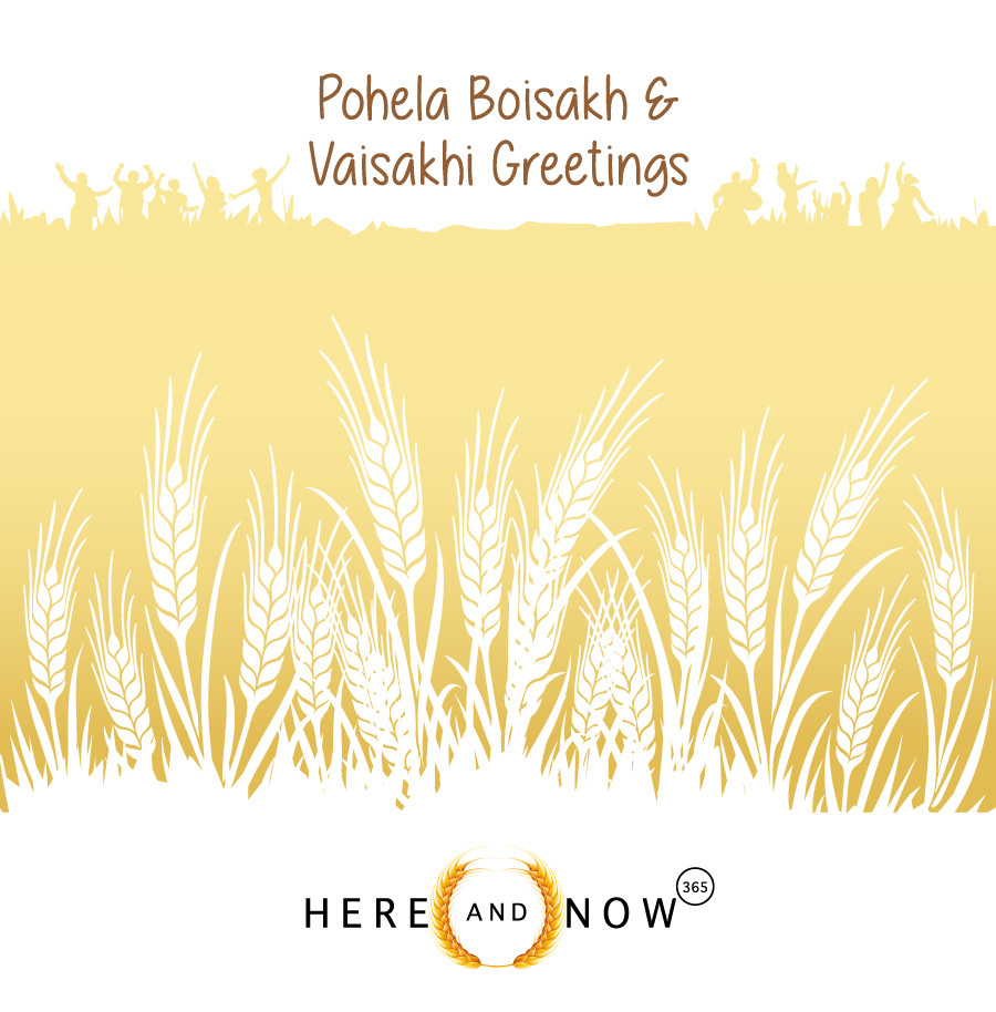 Here and Now 365 wishes you a Happy Pohela Boisakh and Vaisakhi!