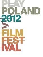 Play Poland 2012 Film Festival – Second Edition